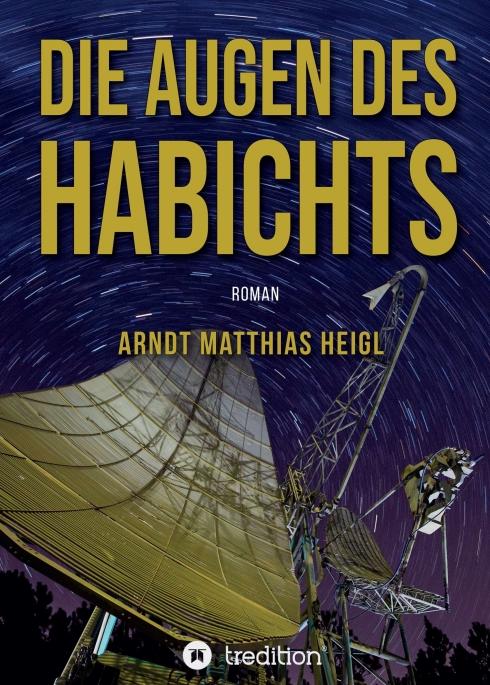 Arndt Matthias Heigl Die Augen des Habichts